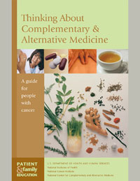 Click here to download and view Thinking About Complementary and Alternative Medicine: A Guide for People with Cancer